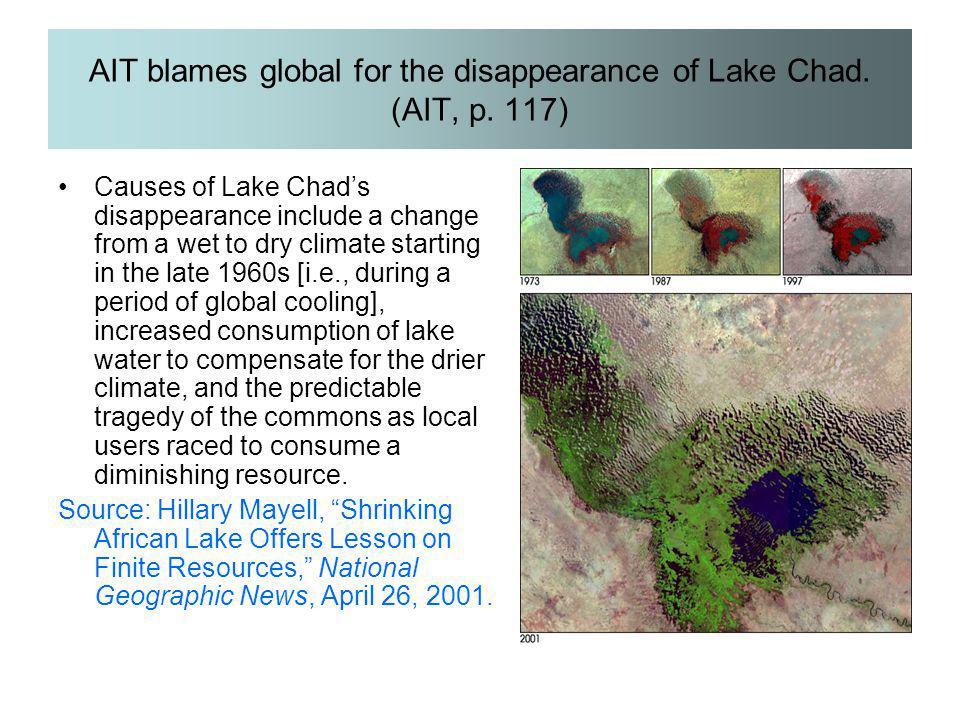 AIT blames global for the disappearance of Lake Chad. (AIT, p. 117)