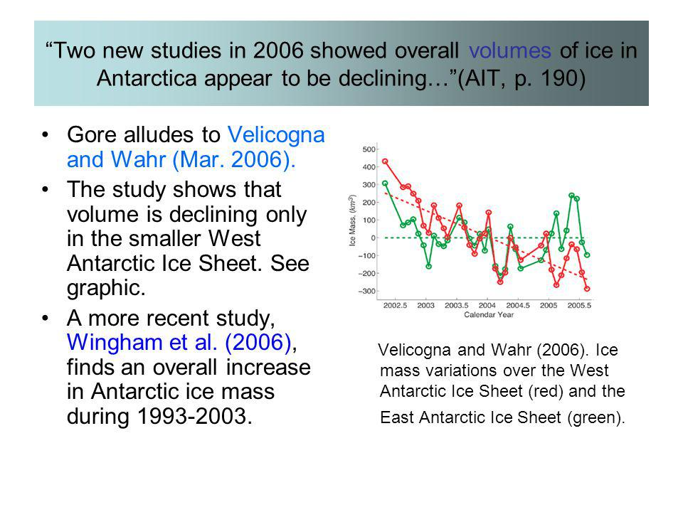 Gore alludes to Velicogna and Wahr (Mar. 2006).