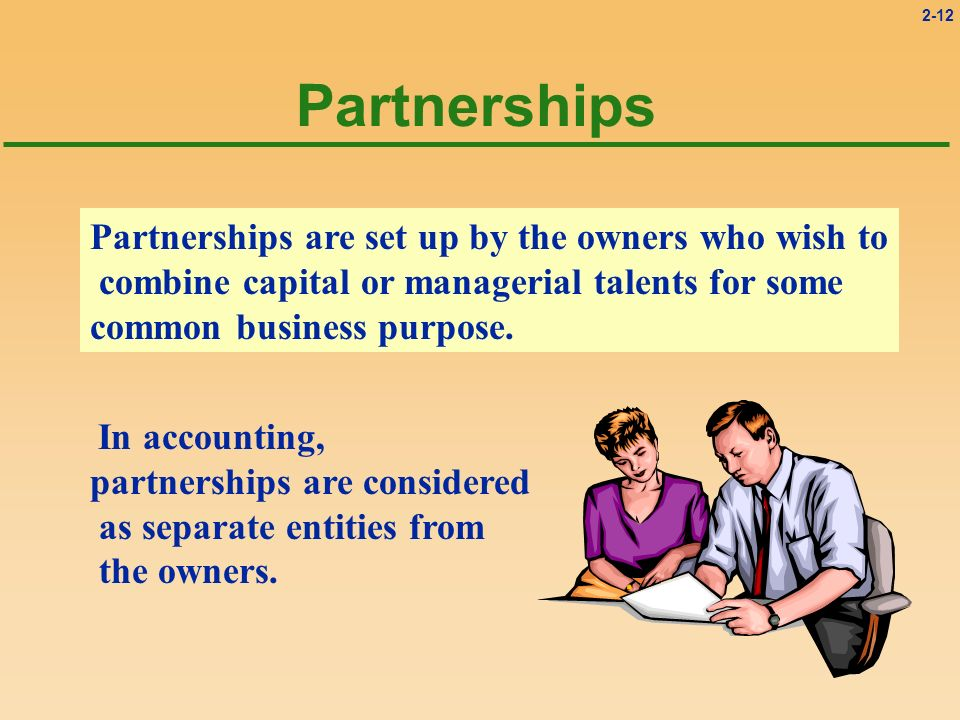 Partnerships Partnerships are set up by the owners who wish to
