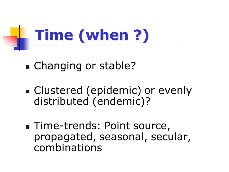 Time (when ) Changing or stable