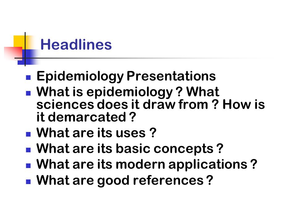 Headlines Epidemiology Presentations