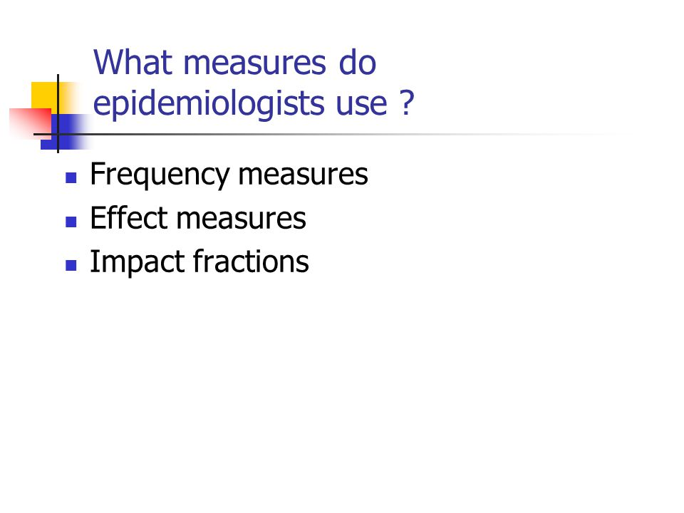 What measures do epidemiologists use
