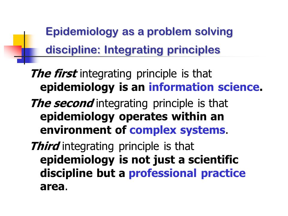 Epidemiology as a problem solving discipline: Integrating principles