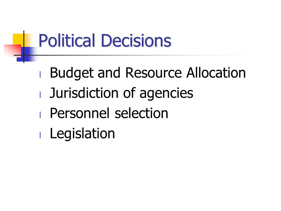 Political Decisions Budget and Resource Allocation