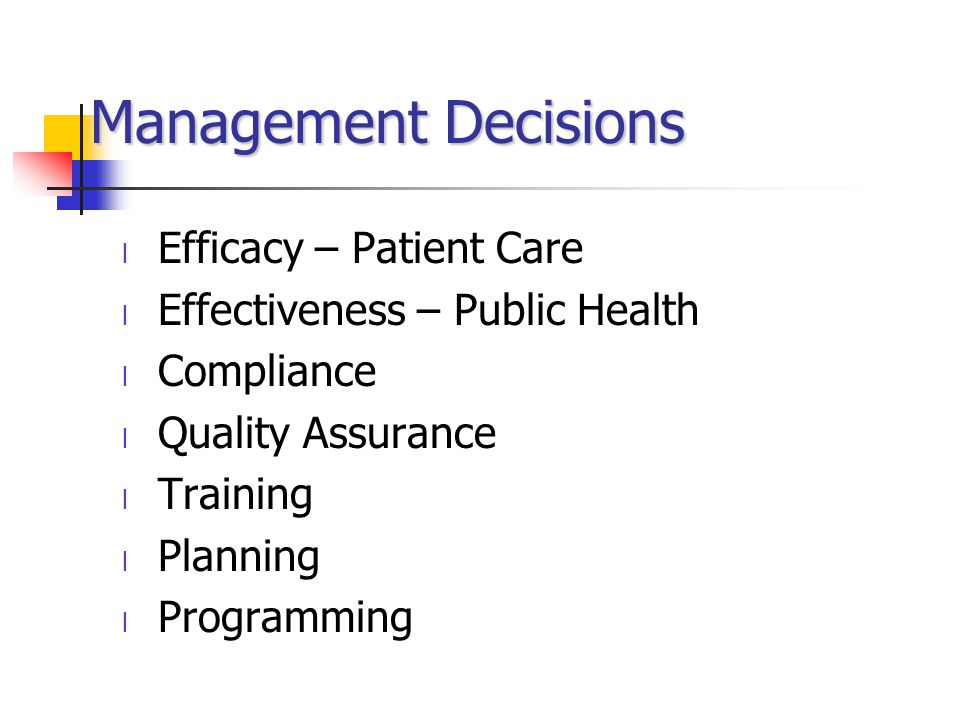 Management Decisions Efficacy – Patient Care