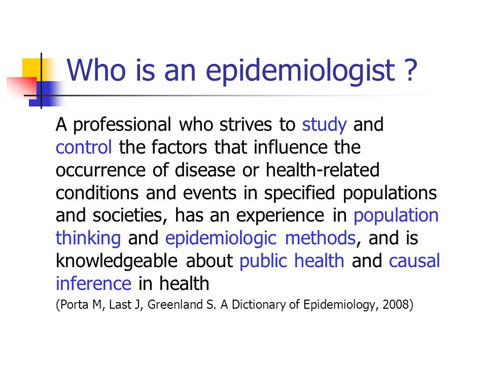 Who is an epidemiologist