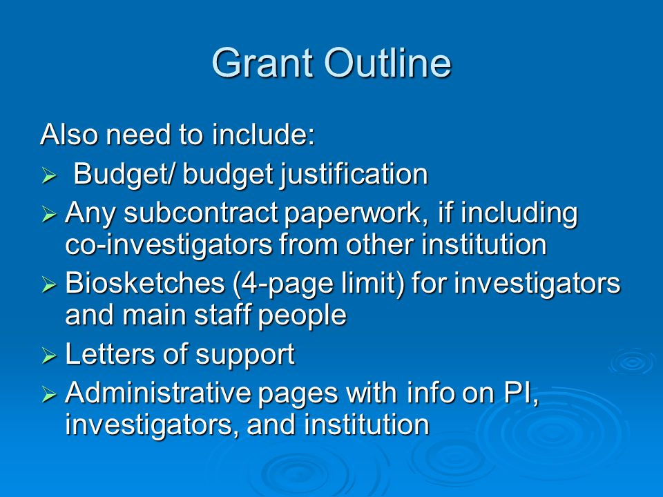 Grant Outline Also need to include: Budget/ budget justification