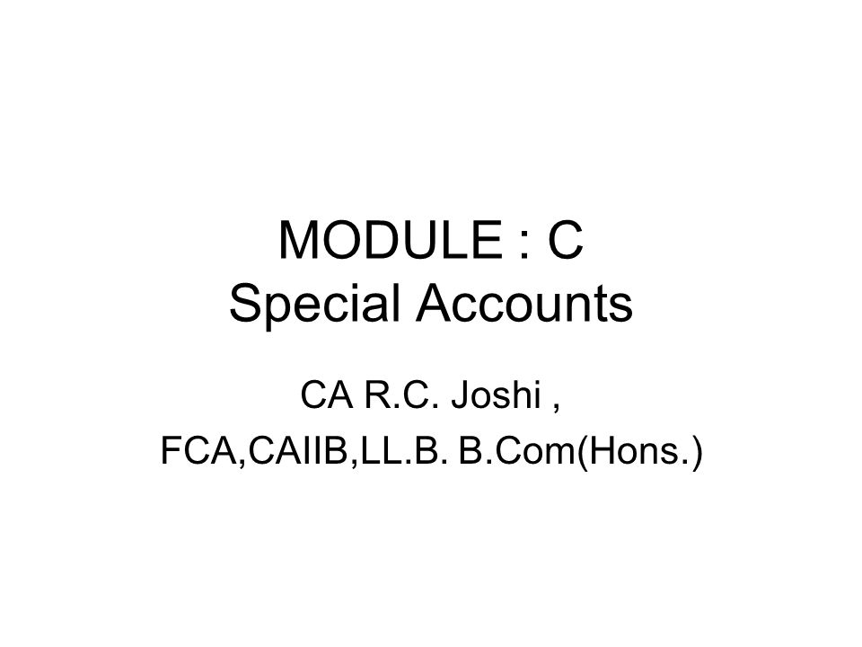 MODULE : C Special Accounts