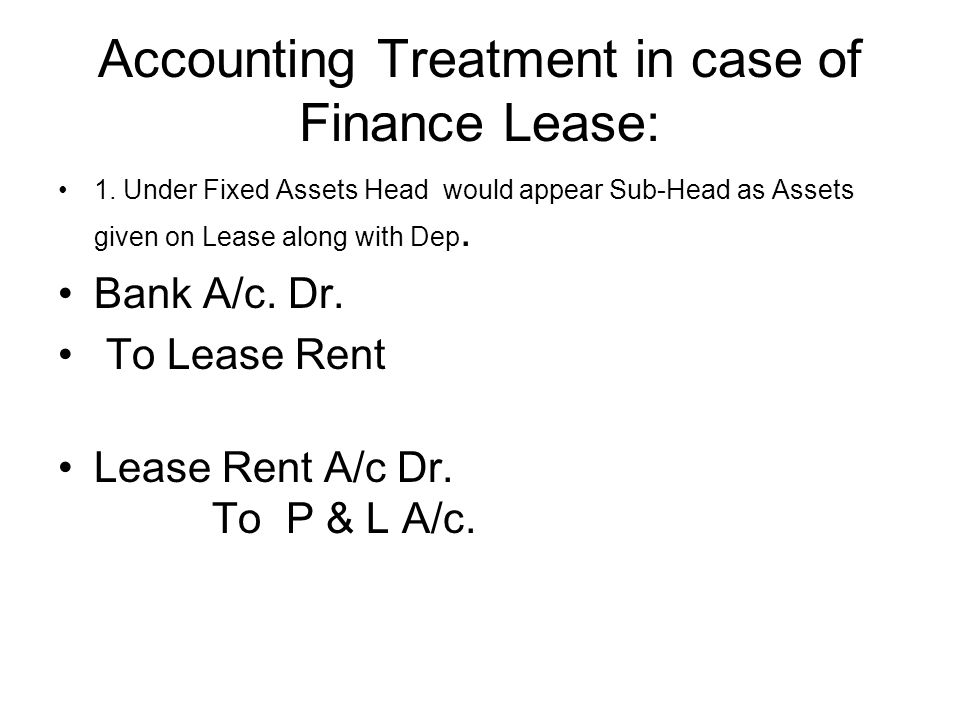 Accounting Treatment in case of Finance Lease: