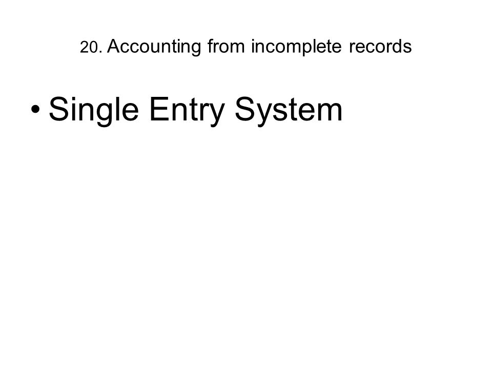 20. Accounting from incomplete records