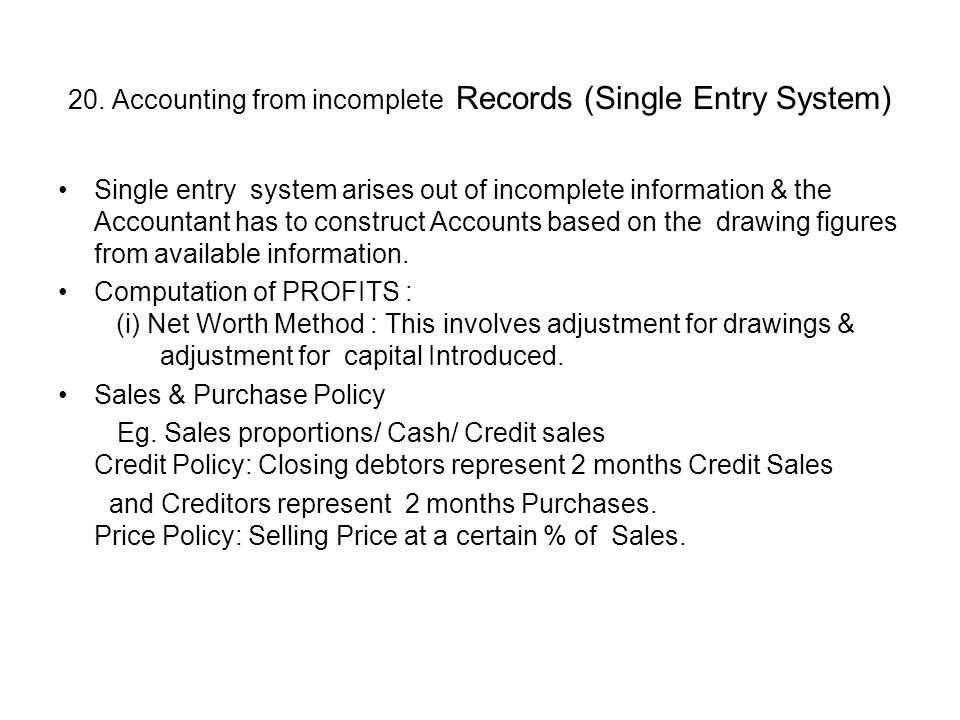20. Accounting from incomplete Records (Single Entry System)