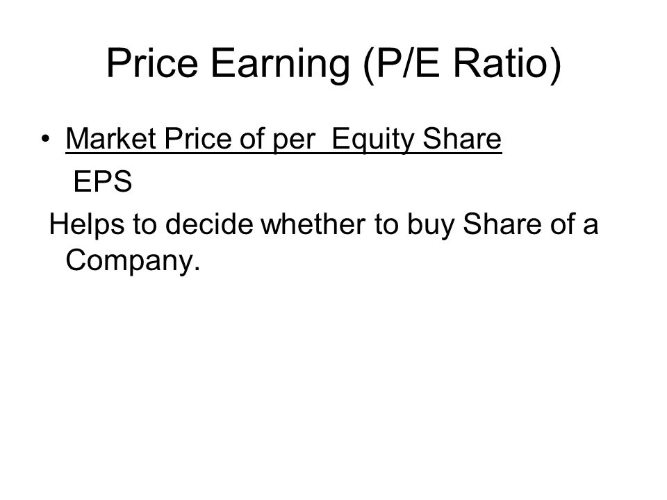 Price Earning (P/E Ratio)