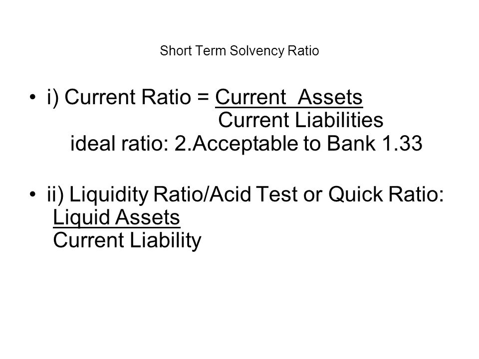 Short Term Solvency Ratio