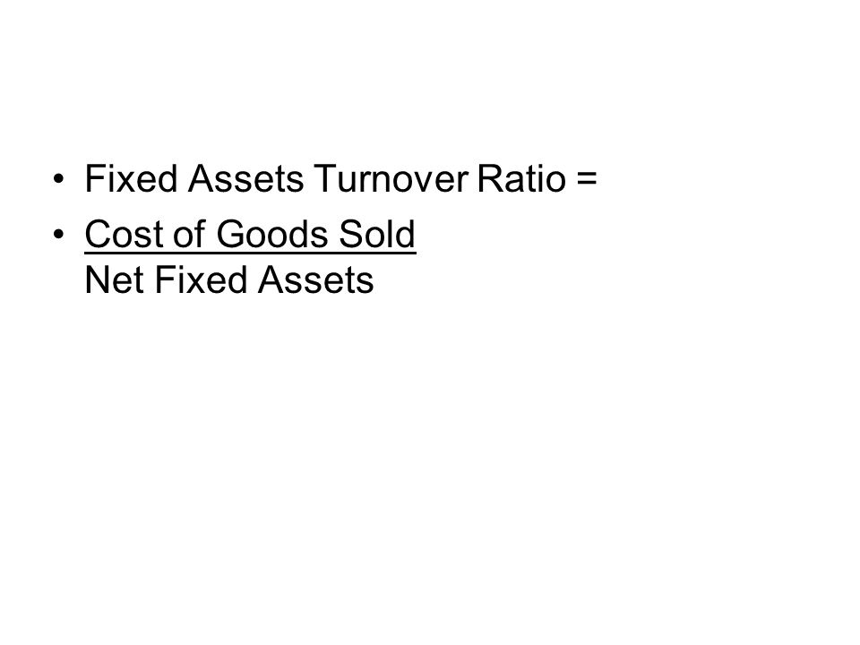 Fixed Assets Turnover Ratio =