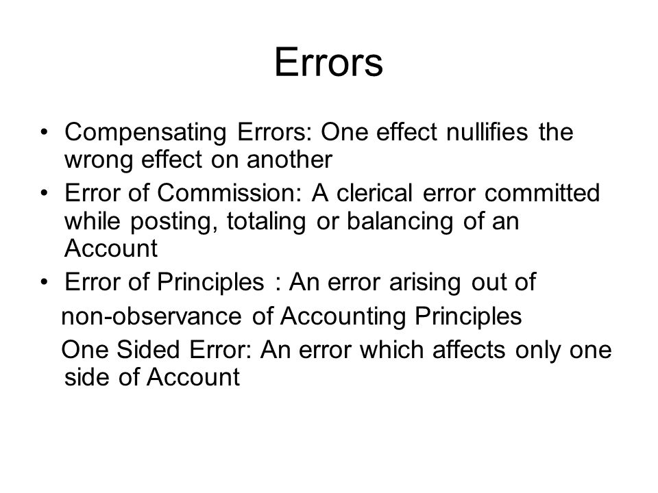 Errors Compensating Errors: One effect nullifies the wrong effect on another.