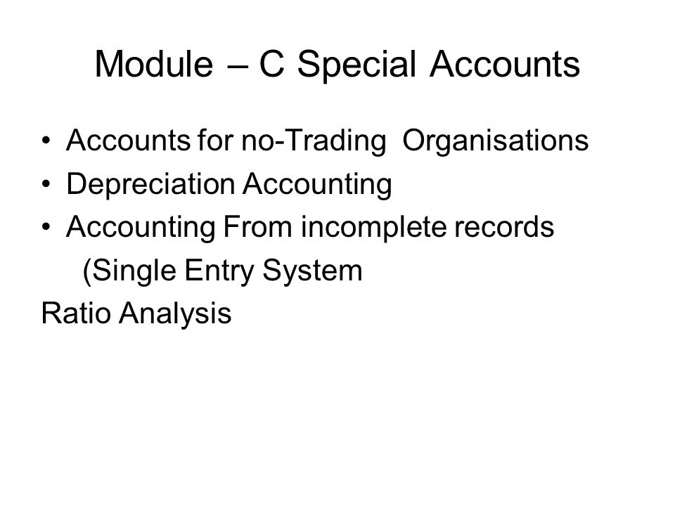 Module – C Special Accounts