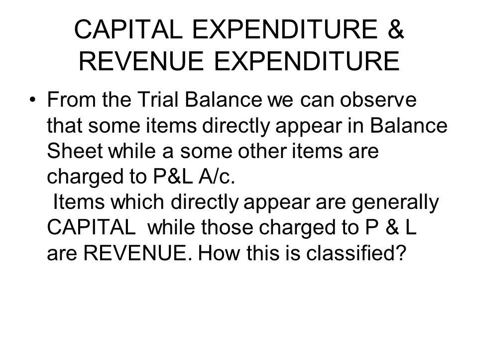 CAPITAL EXPENDITURE & REVENUE EXPENDITURE