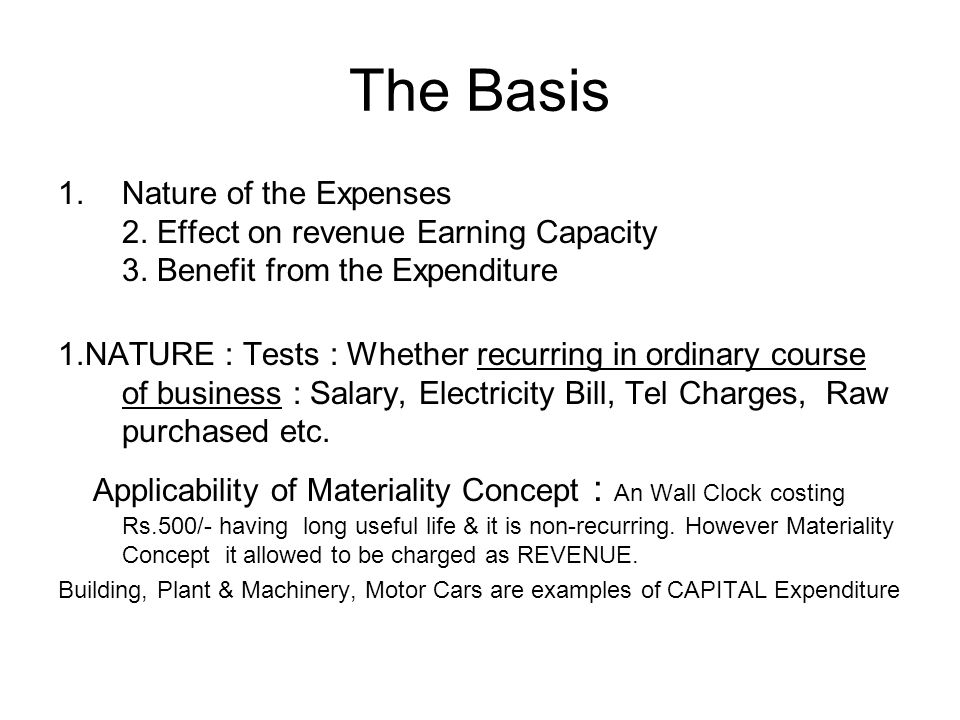 The Basis Nature of the Expenses 2. Effect on revenue Earning Capacity 3. Benefit from the Expenditure.
