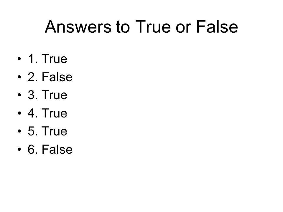 Answers to True or False
