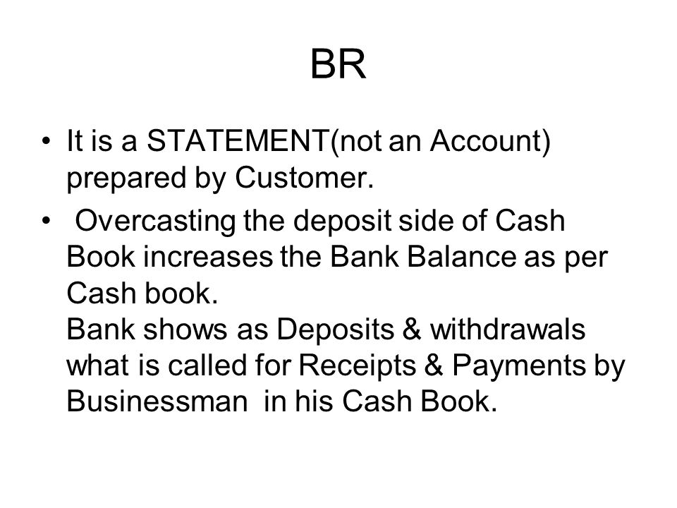 BR It is a STATEMENT(not an Account) prepared by Customer.