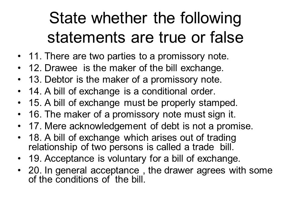 State whether the following statements are true or false