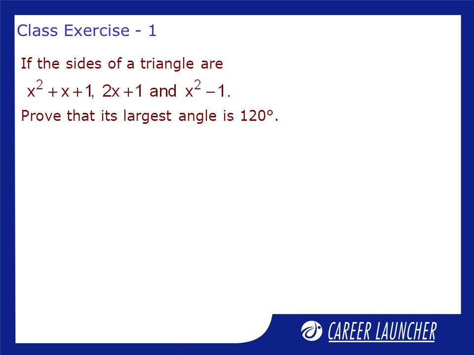 Class Exercise - 1 If the sides of a triangle are