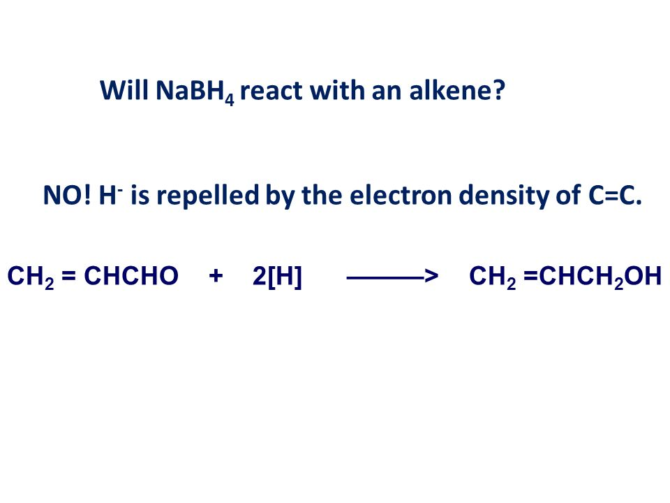Will NaBH4 react with an alkene