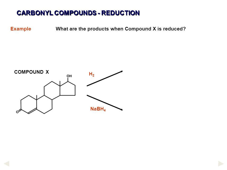 CARBONYL COMPOUNDS - REDUCTION