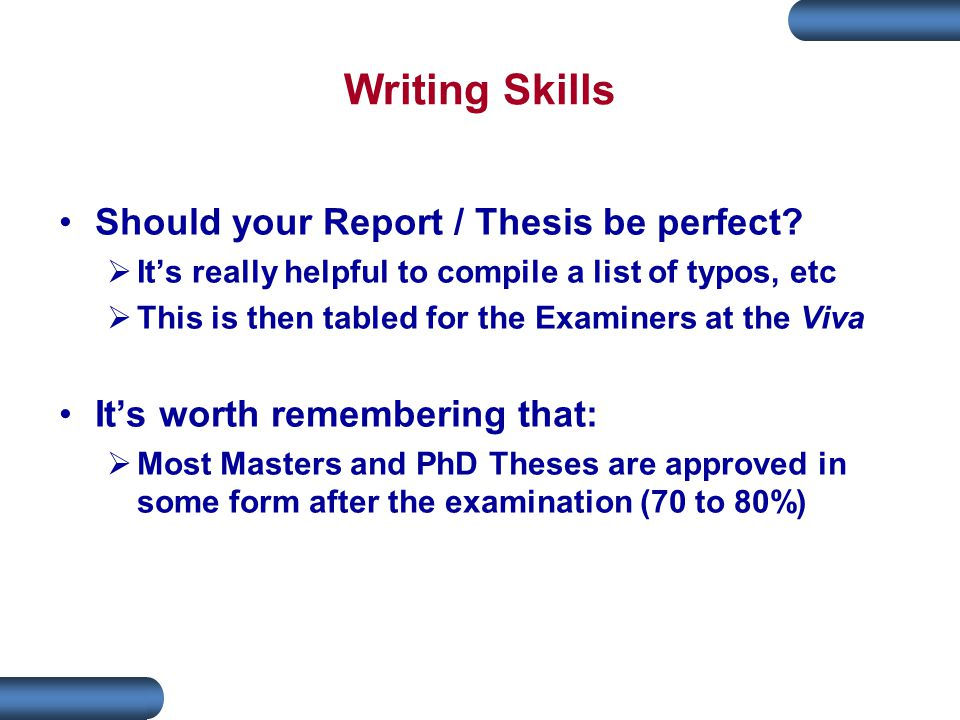 Writing Skills Should your Report / Thesis be perfect