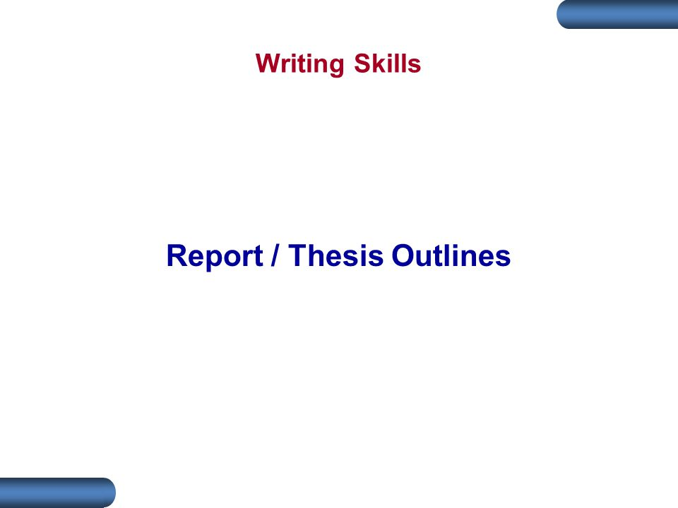 Report / Thesis Outlines