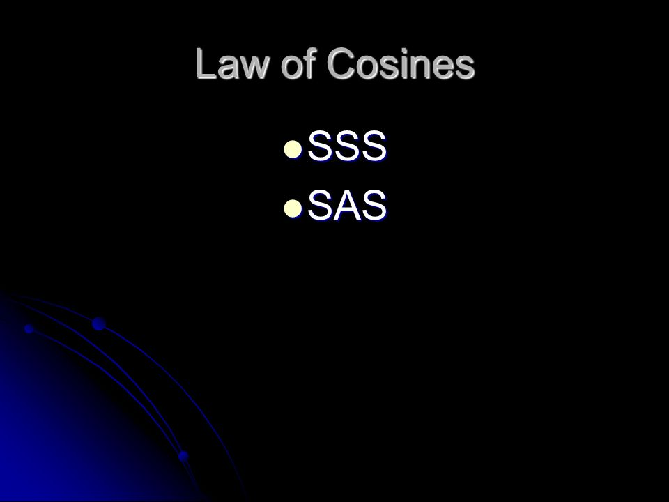 Law of Cosines SSS SAS