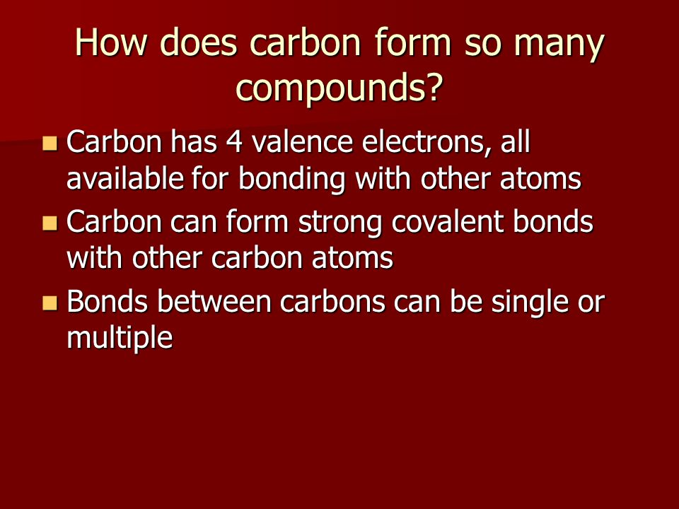 How does carbon form so many compounds