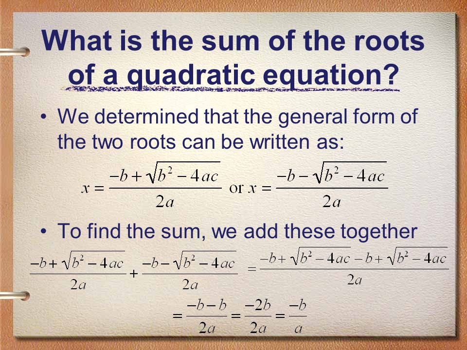 What is the sum of the roots of a quadratic equation