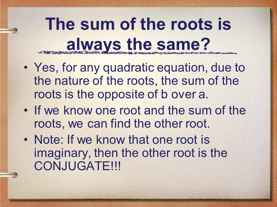 The sum of the roots is always the same