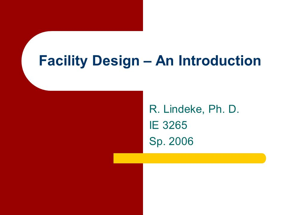 Facility Design – An Introduction