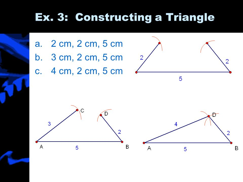 Ex. 3: Constructing a Triangle
