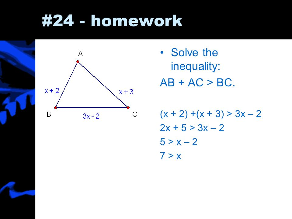 #24 - homework Solve the inequality: AB + AC > BC.