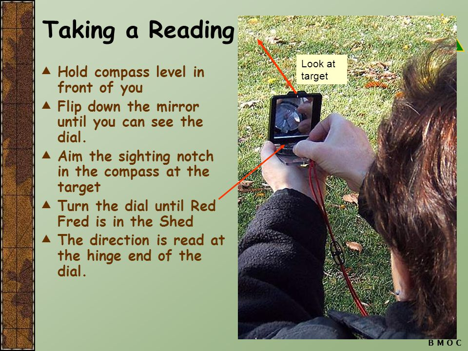Taking a Reading Hold compass level in front of you