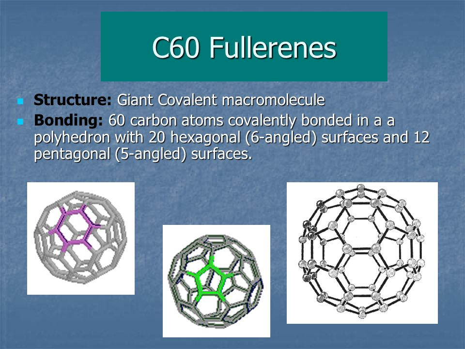 C60 Fullerenes Structure: Giant Covalent macromolecule