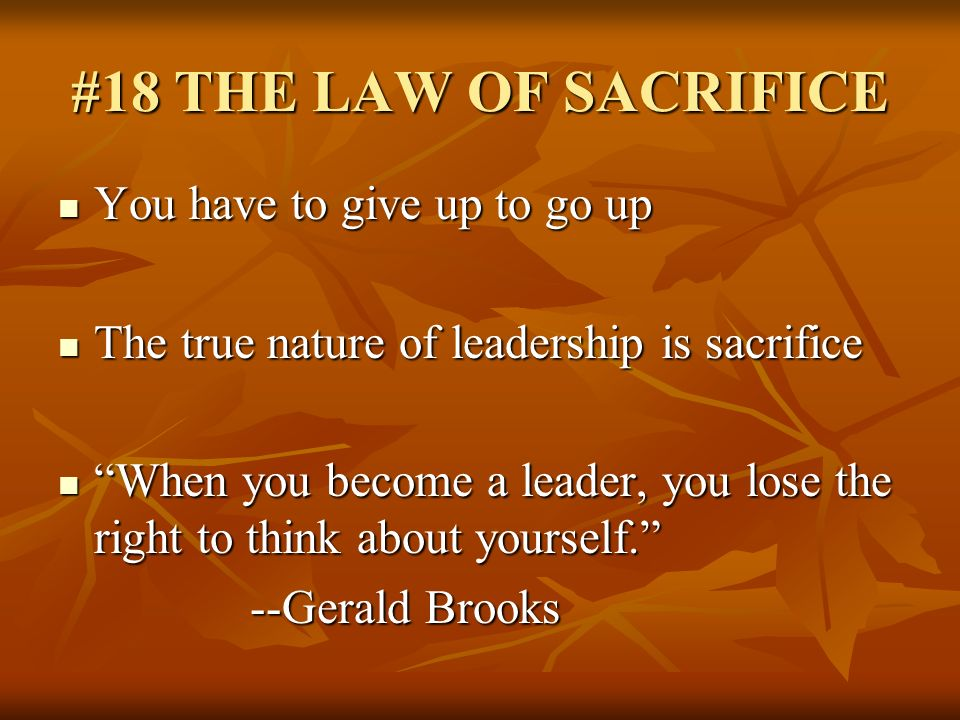 #18 THE LAW OF SACRIFICE You have to give up to go up