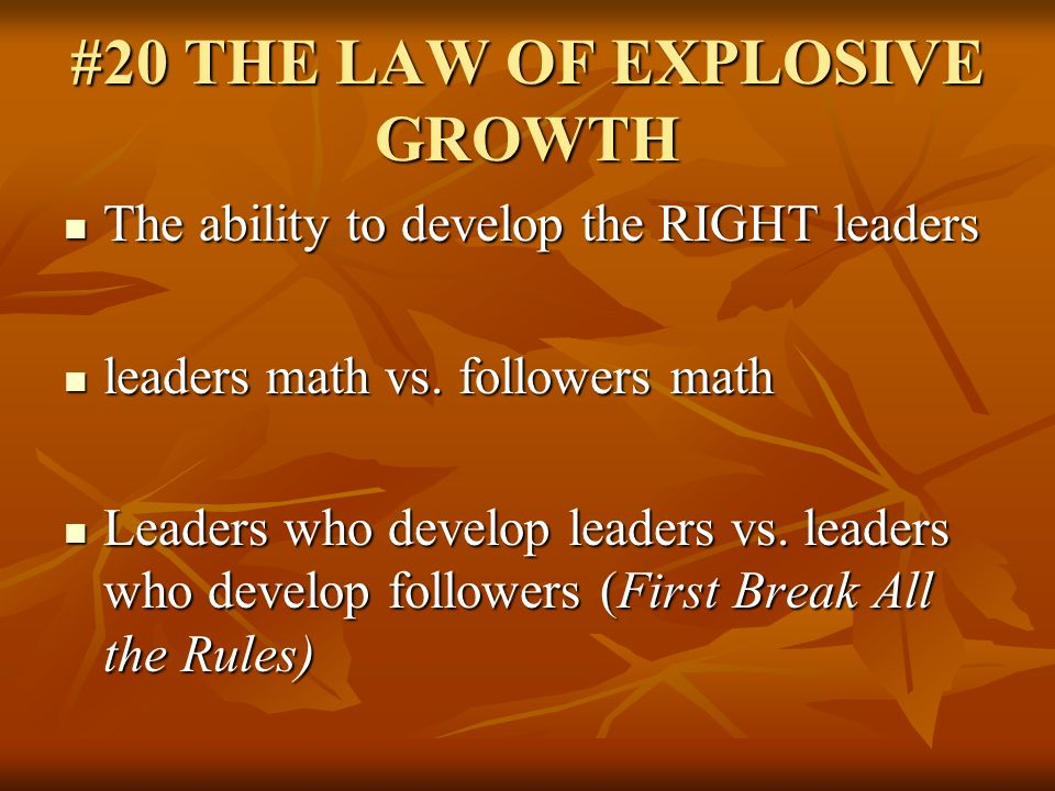 #20 THE LAW OF EXPLOSIVE GROWTH