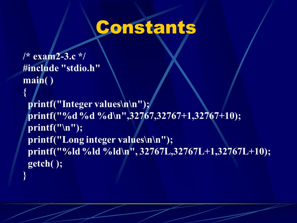 Constants /* exam2-3.c */ #include stdio.h main( ) {