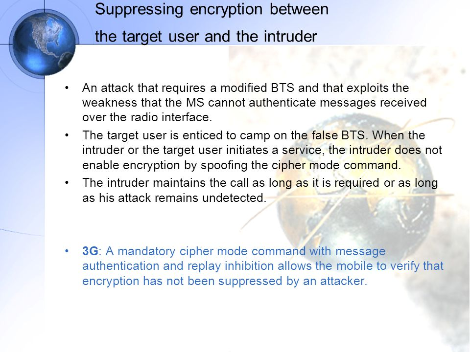 Suppressing encryption between the target user and the intruder