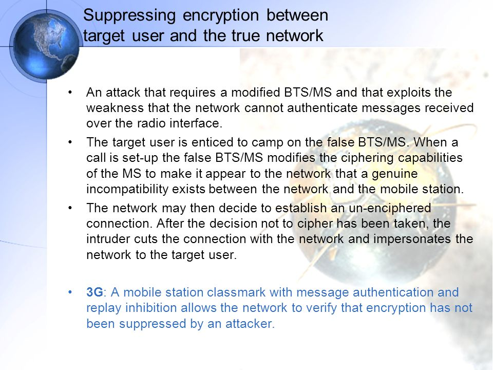 Suppressing encryption between target user and the true network