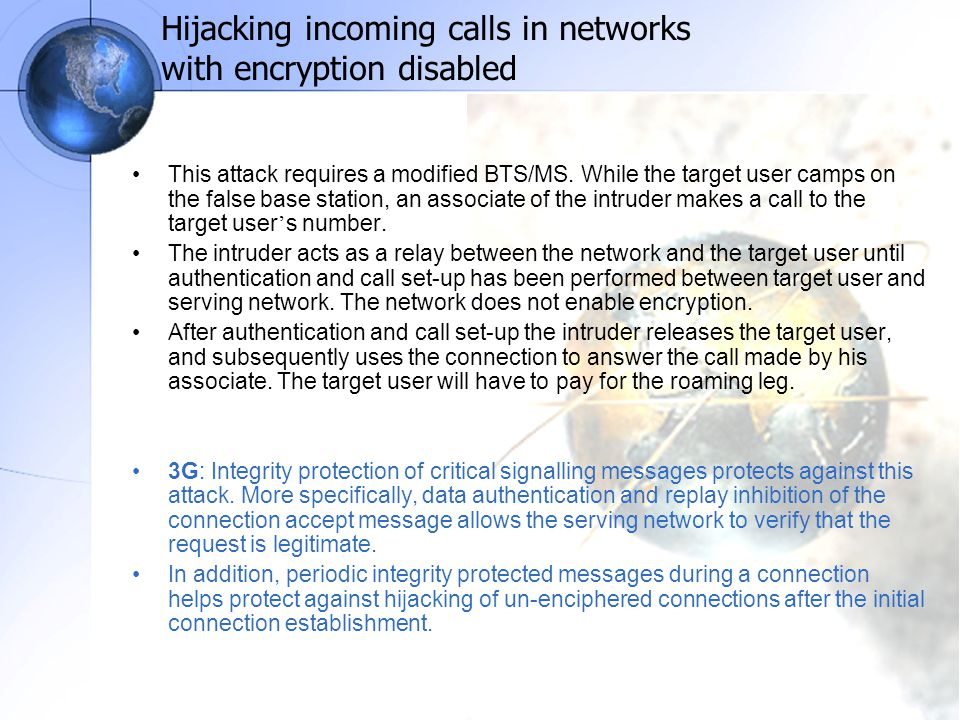 Hijacking incoming calls in networks with encryption disabled