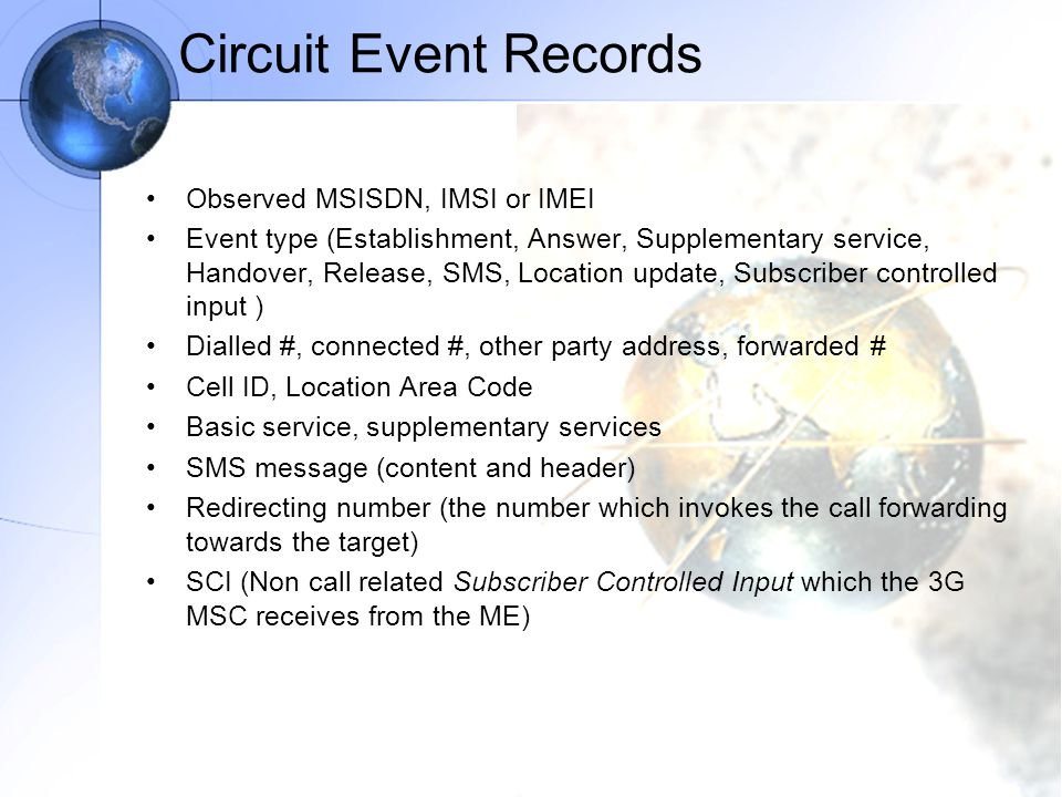 Circuit Event Records Observed MSISDN, IMSI or IMEI