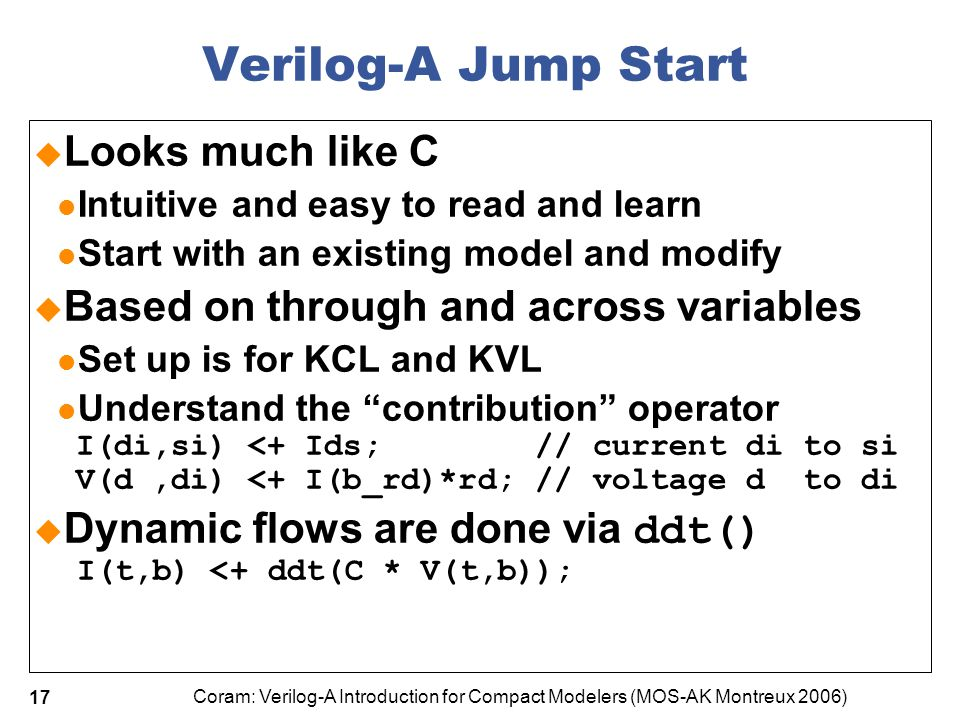 Verilog-A Jump Start Looks much like C
