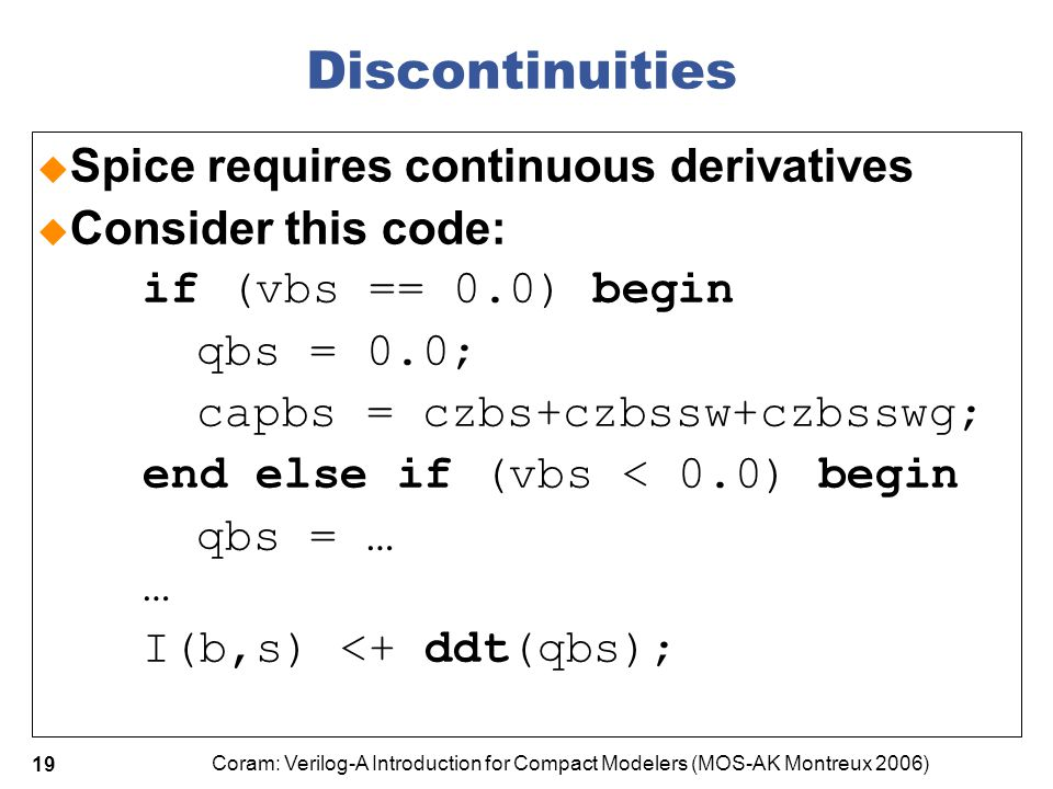 Discontinuities Spice requires continuous derivatives