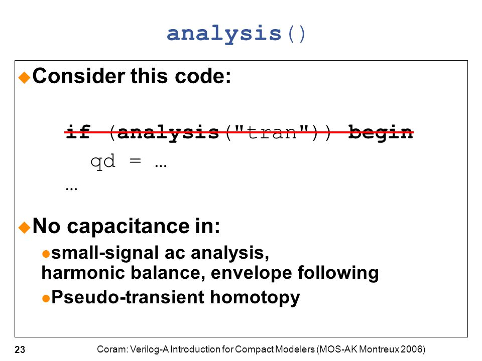 analysis() Consider this code: if (analysis( tran )) begin qd = … …