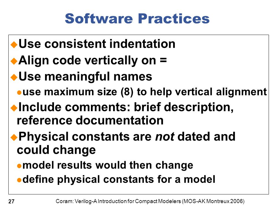 Software Practices Use consistent indentation